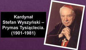 """Napis po lewej stronie """"Kardynał Stefan Wyszyński – Prymas Tysiąclecia (1901-1981)"""", po prawej stronie zdjecia Stefana Wyszyńskiego."""